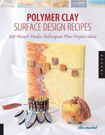 Books About Media - Polymer Clay Surface Design Recipes: 100 Mixed-Media Techniques Plus Project Ide