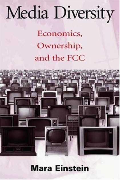 Books About Media - Media Diversity: Economics, Ownership, and the Fcc (Lea's Communication Series)