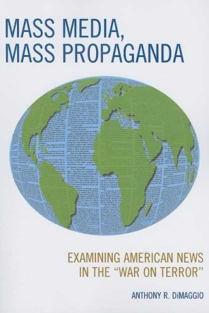 "Books About Media - Mass Media, Mass Propaganda: Examining American News in the ""War on Terror"""