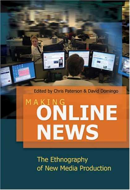 Books About Media - Making Online News: The Ethnography of New Media Production (Digital Formations)