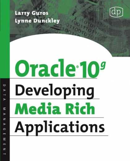 Books About Media - Oracle 10g Developing Media Rich Applications