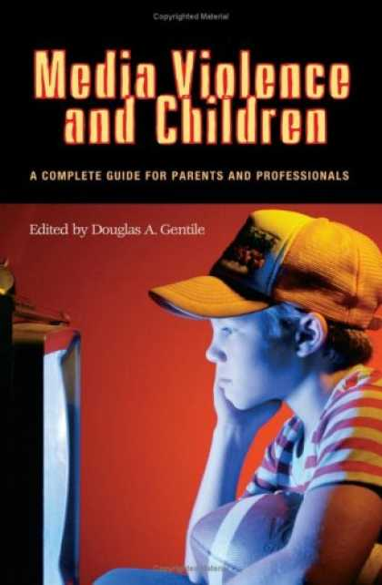 Books About Media - Media Violence and Children: A Complete Guide for Parents and Professionals (Adv