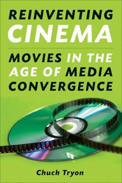 Books About Media - Reinventing Cinema: Movies in the Age of Media Convergence