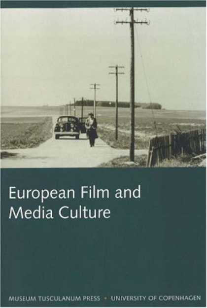Books About Media - European Film and Media Culture (Northern Lights: Film and Media Studies Yearboo