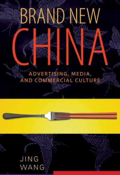 Books About Media - Brand New China: Advertising, Media, and Commercial Culture