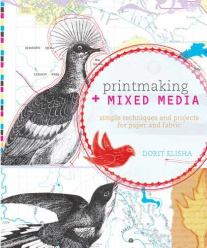 Books About Media - Printmaking + Mixed Media: Simple Techniques and Projects for Paper and Fabric