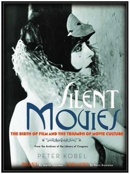 Books About Movies - Silent Movies: The Birth of Film and the Triumph of Movie Culture