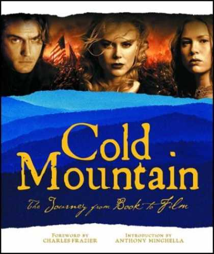 Books About Movies - Cold Mountain: The Journey from Book to Film (Newmarket Pictorial Moviebook Seri