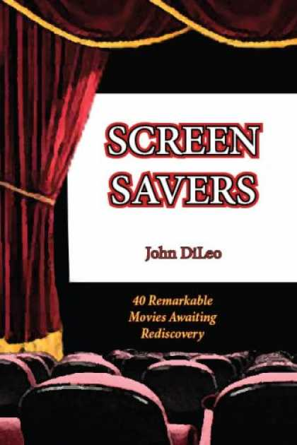 Books About Movies - Screen Savers: 40 Remarkable Movies Awaiting Rediscovery