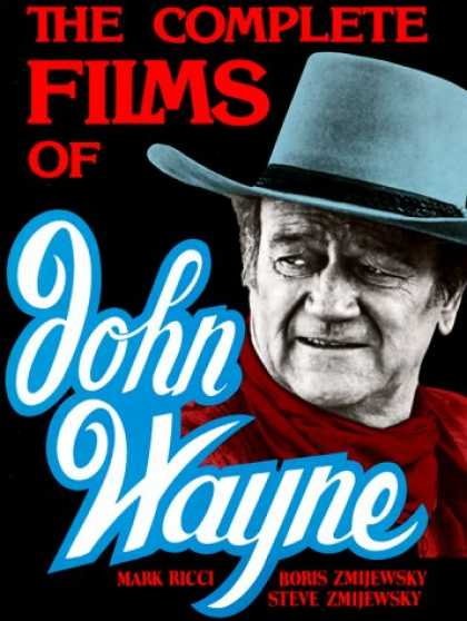 Books About Movies - The Complete Films Of John Wayne (Film Library)