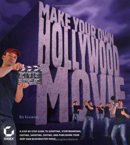 Books About Movies - Make Your Own Hollywood Movie: A Step-by-Step Guide to Scripting, Storyboarding,