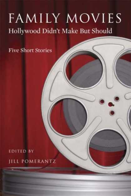 Books About Movies - Family Movies Hollywood Didn't Make But Should: Five Stories