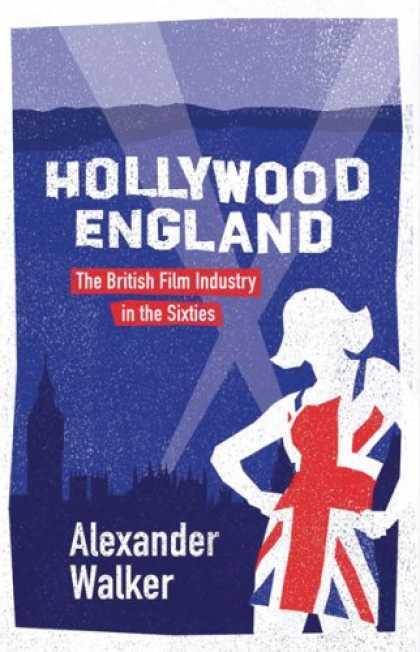 Books About Movies - Hollywood England: The British Film Industry in the Sixties