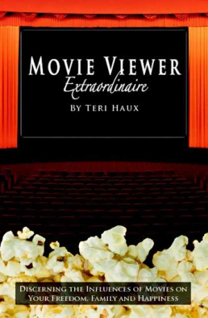 Books About Movies - Movie Viewer Extraordinaire: Discerning the Influences of Movies on Your Freedom