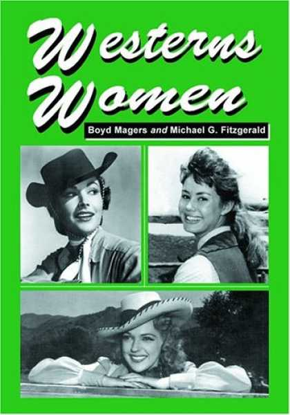 Books About Movies - Westerns Women: Interviews With 50 Leading Ladies Of Movie And Television Wester