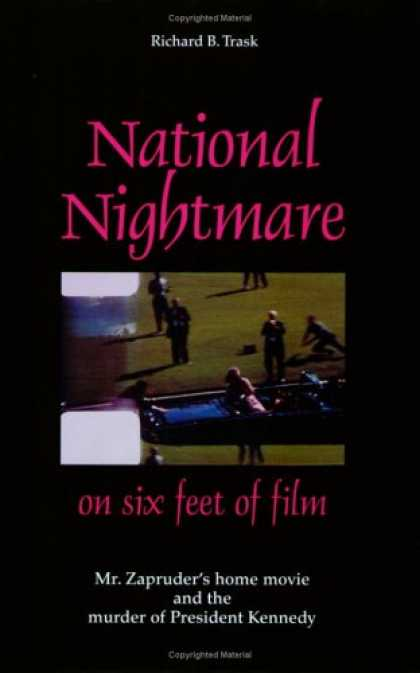 Books About Movies - National Nightmare on Six Feet of Film: Mr. Zapruder's Home Movie And the Murder