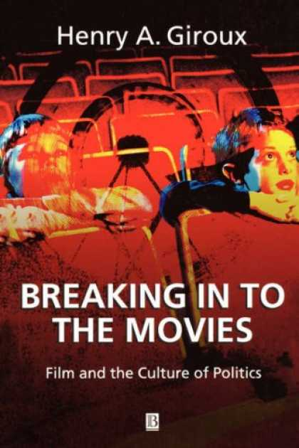 Books About Movies - Breaking in to the Movies: Film and the Culture of Politics