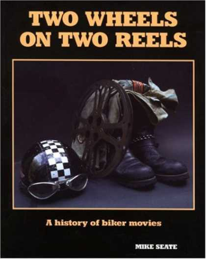 Books About Movies - Two Wheels on Two Reels: A History of Biker Movies