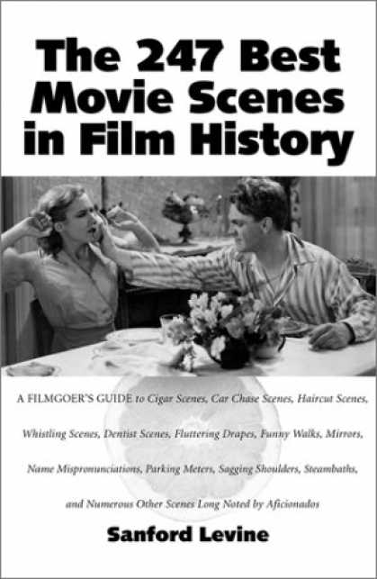 Books About Movies - The 247 Best Movie Scenes in Film History (McFarland Classics)