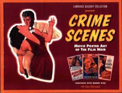 Books About Movies - Crime Scenes: Movie Poster Art of the Film Noir : The Classic Period : 1941-1959