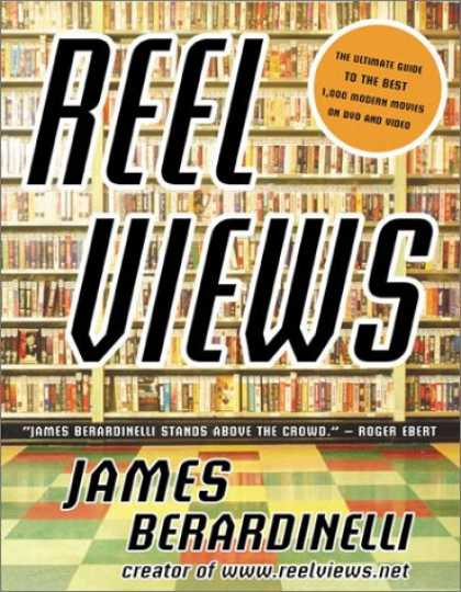 Books About Movies - Reel Views: The Ultimate Guide to the Best 1,000 Modern Movies on DVD and Video