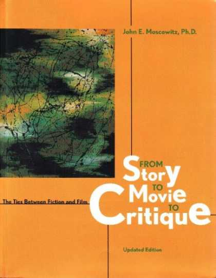 Books About Movies - From Story to Movie to Critique: The Ties Between Fiction and Film - Updated Edi