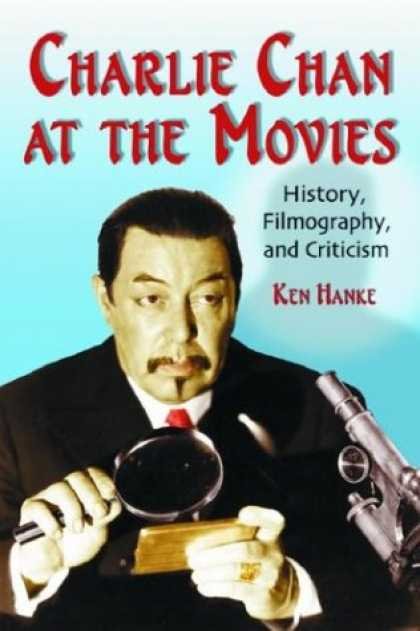Books About Movies - Charlie Chan at the Movies: History, Filmography, and Criticism