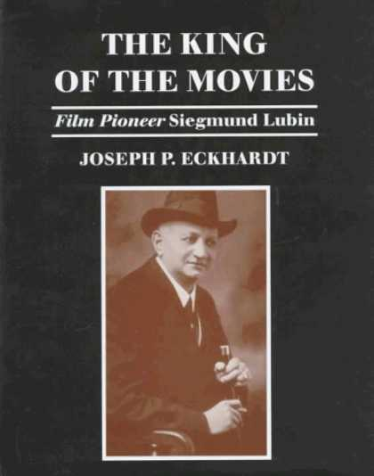 Books About Movies - The King of the Movies: Film Pioneer Siegmund Lubin