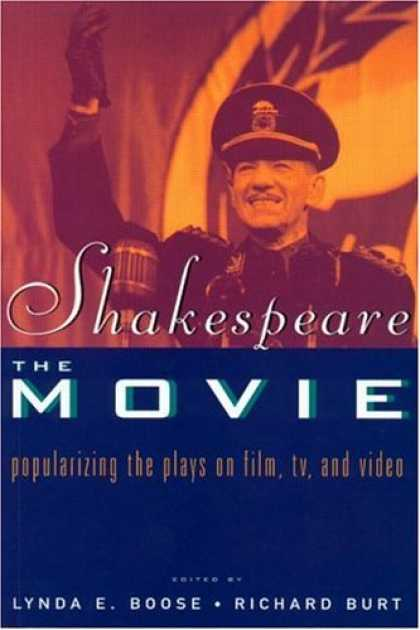 Books About Movies - Shakespeare, The Movie: Popularizing the Plays on Film, TV, and Video