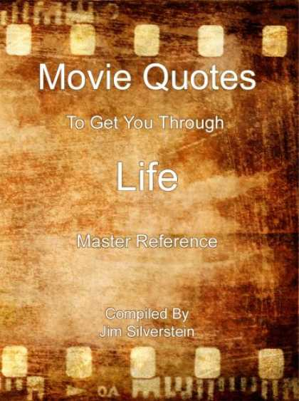 Books About Movies - Movie Quotes To Get You Through Life Master Reference Edition