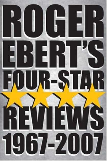 Books About Movies - Roger Ebert's Four-Star Reviews 1967-2007