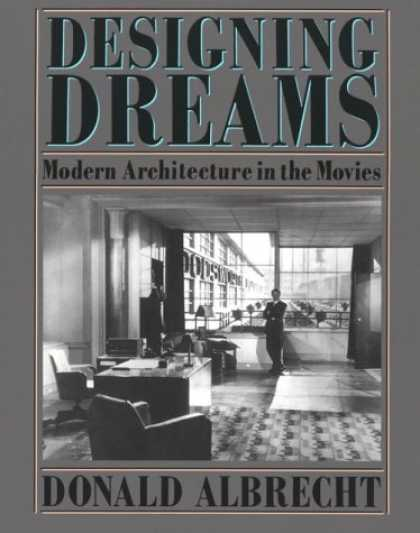 Books About Movies - Designing Dreams: Modern Architecture in the Movies (Architecture and Film, 2)