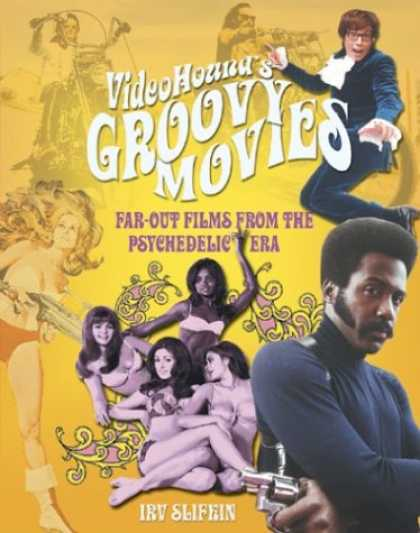Books About Movies - VideoHound's Groovy Movies: Far-out Films of the Psychedelic Era