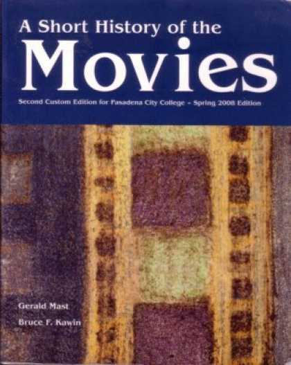 Books About Movies - A Short History of the Movies: 2nd Custom Edition for Pasadena City College