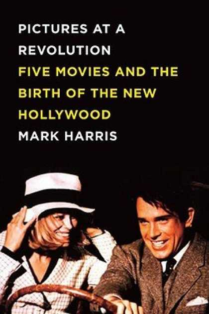 Books About Movies - Pictures at a Revolution: Five Movies and the Birth of the New Hollywood [PICT A