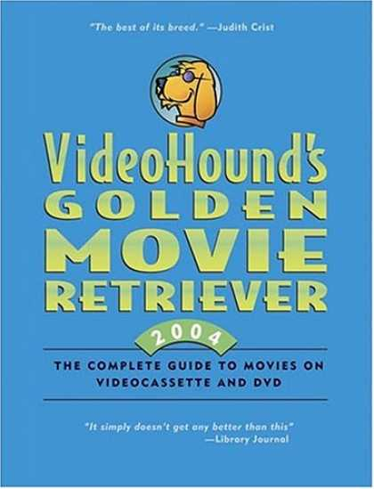Books About Movies - Videohound's Golden Movie Retriever 2004