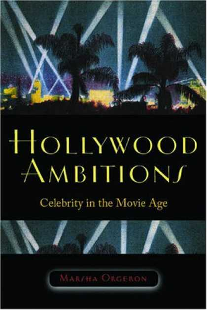 Books About Movies - Hollywood Ambitions: Celebrity in the Movie Age (Wesleyan Film)