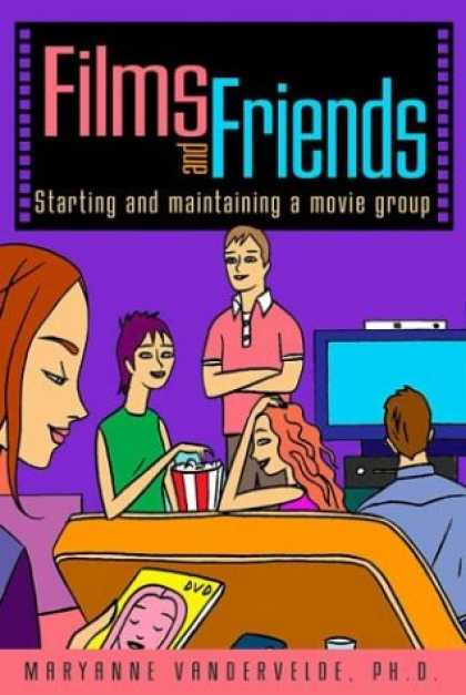 Books About Movies - Films and Friends: Starting and Maintaining a Movie Group