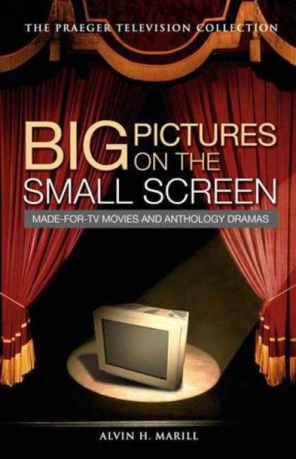 Books About Movies - Big Pictures on the Small Screen: Made-for-TV Movies and Anthology Dramas (The P