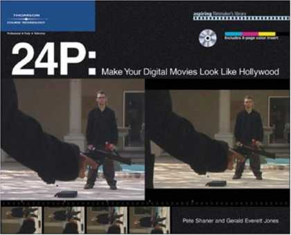 Books About Movies - 24P: Make Your Digital Movies Look Like Hollywood