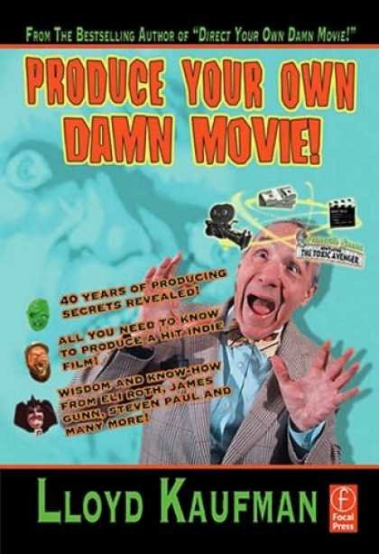 Books About Movies - Produce Your Own Damn Movie! (Your Own Damn Film School {Series})