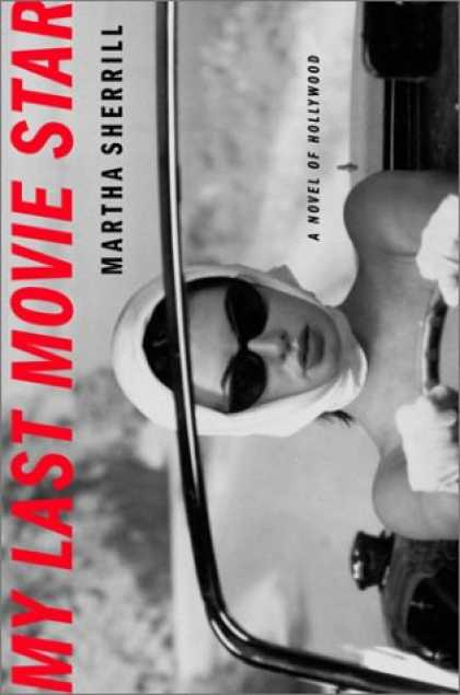 Books About Movies - My Last Movie Star: A Novel of Hollywood