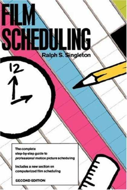 Books About Movies - Film Scheduling: Or, How Long Will It Take to Shoot Your Movie?