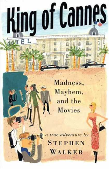 Books About Movies - King of Cannes: Madness, Mayhem and the Movies