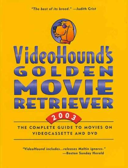 Books About Movies - Videohound's Golden Movie Retriever 2003: The Complete Guide to Movies on Videoc