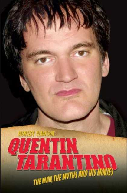 Books About Movies - Quentin Tarantino: The Man, The Myths and His Movies