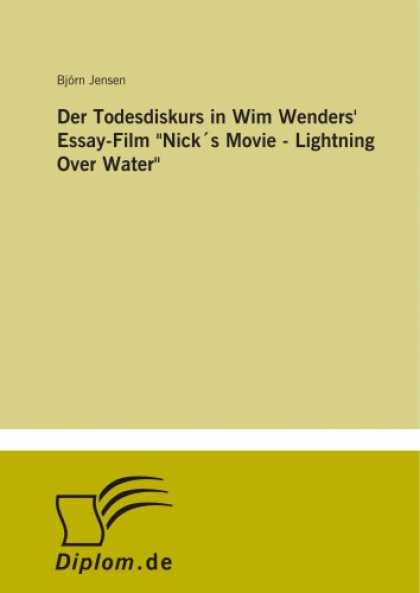 "Books About Movies - Der Todesdiskurs in Wim Wenders' Essay-Film ""Nick´s Movie - Lightning Over Wa"