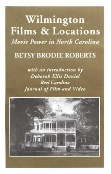 Books About Movies - Wilmington Films and Locations: Movie Power in North Carolina