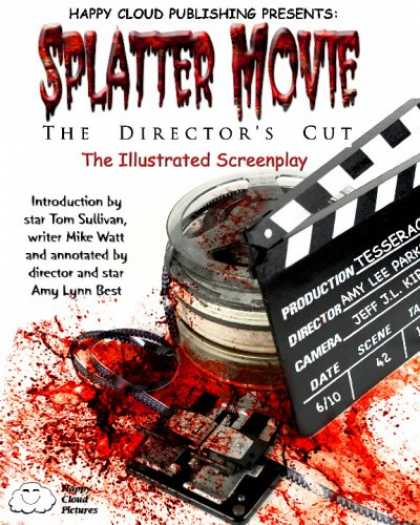 Books About Movies - Splatter Movie: The Director's Cut - The Illustrated Screenplay