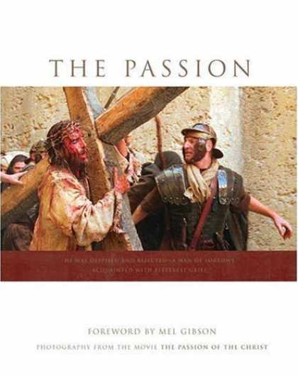 "Books About Movies - The Passion: Photography from the Movie ""The Passion of the Christ"""